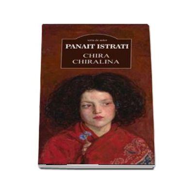 Chira chiralina - Panait Istrati (Serie de autor)