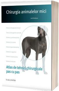 Chirurgia animalelor mici. Atlas de tehnici chirurgicale pas cu pas