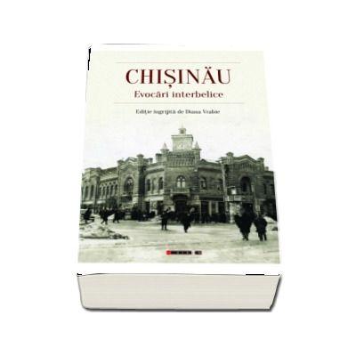 CHISINAU. Evocari interbelice (Editie ingrijita de Diana Vrabie)