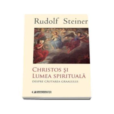 Christos si Lumea spirituala - Despre cautarea graalului