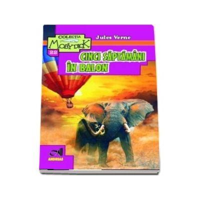 Cinci saptamani in balon - Jules Verne (Colectia Moby Dick)