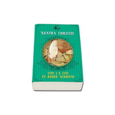 Cine l-a ucis pe Roger Ackroyd - Colectia Top 10 romane favorite