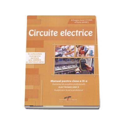 Circuite electrice. Manual pentru clasa a IX-a. Domeniul de pregatire profesionala: Electromecanica