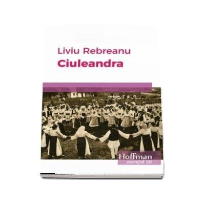 Ciuleandra - Liviu Rebreanu (colectia Esential 20)