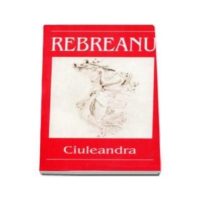 Ciuleandra - Liviu Rebreanu - Editia I