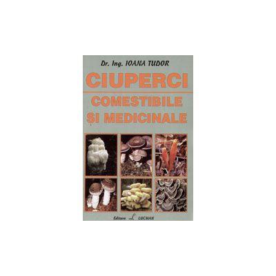 Ciuperci - Comestibile si Medicinale + ilustratii color