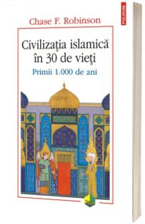 Civilizatia islamica in 30 de vieti