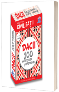 Civilizatii: Dacii - 100 de intrebari si raspunsuri