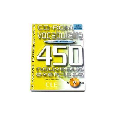 Curs de limba franceza Vocabulaire 450 Nouveaux Exercises CD-ROM Niveau Debutant