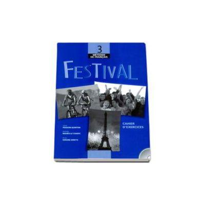 Festival - Cahier D-Exercices  CD-Audio. Methode de francais 3