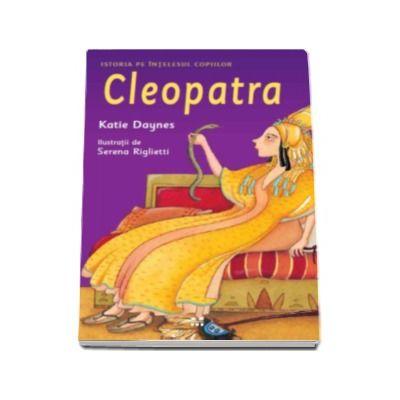 Cleopatra - Istoria pe intelesul copiilor