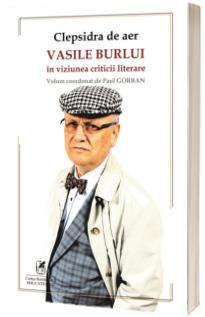 Clepsidra de aer. Vasile Burlui in viziunea criticii literare