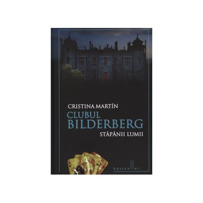 Clubul Bilderberg - Stapanii lumii