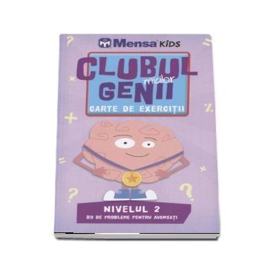 Clubul micilor genii. Carte de exercitii. Nivelul 2, 89 de probleme pentru avansati