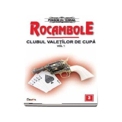 Clubul valetilor de cupa volumul 1 - Rocambole volumul 3 (Ponson du Terrail)