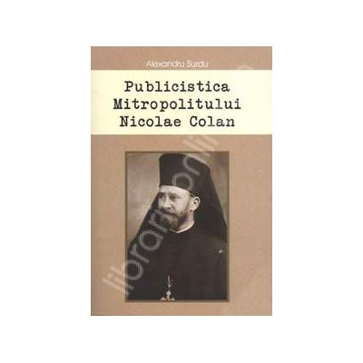Publicistica Mitropolitului Nicolae Colan