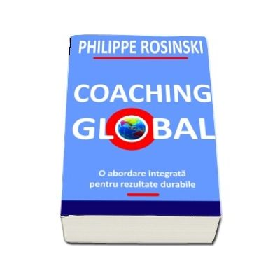 Coaching Global. O abordare integrata pentru rezultate durabile