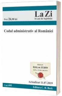 Codul administrativ al Romaniei. Cod 695. Actualizat la 11.07.2019