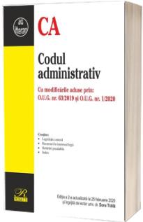 Codul administrativ. Editia a 2-a actualizata la 25 februarie 2020