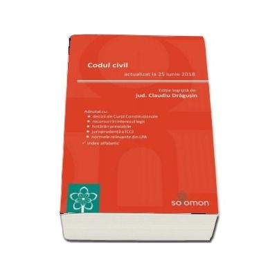Codul civil. Actualizat la 25 iunie 2018