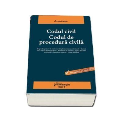 Codul civil. Codul de procedura civila, actualizat 10 iulie 2018
