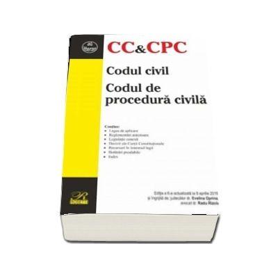 Codul civil. Codul de procedura civila, editia a VI-a, actualizata la 9 aprilie 2019