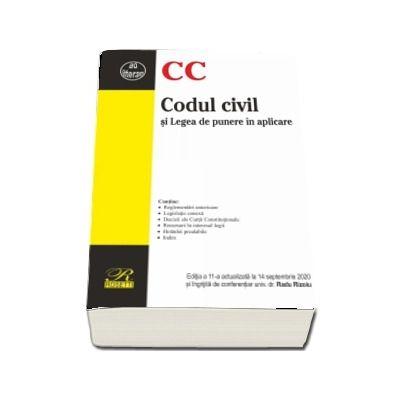 Codul civil si Legea de punere in aplicare. Editia a 11-a actualizata la 14 septembrie 2020