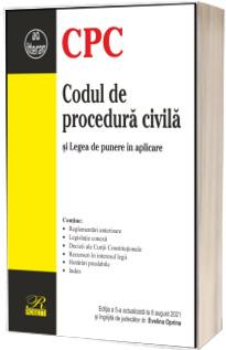 Codul de procedura civila. Editia a 5-a actualizata la 8 august 2021