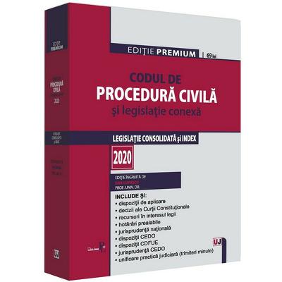 Codul de procedura civila si legislatie conexa 2020. Editie PREMIUM