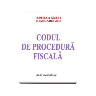 Codul de procedura fiscala - editia a XXXI-a - 5 ianuarie 2017 (Asa cum a fost modificat si completat prin O.u.G. nr. 50-2015, prin O.u.G. nr. 13-2016 si prin O.u.G. nr. 84-2016)