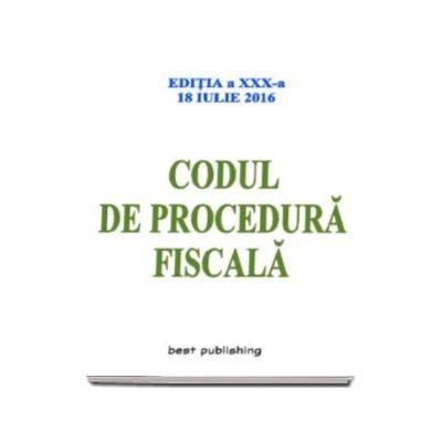 Codul de procedura fiscala - Format A5- actualizata la 18 Iulie 2016 - editia a XXX-a