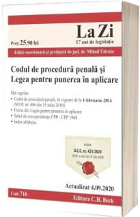 Codul de procedura penala si Legea pentru punerea in aplicare. Cod 716