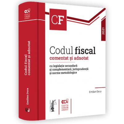 Codul fiscal comentat si adnotat cu legislatie secundara si complementara, jurisprudenta si norme metodologice - 2021