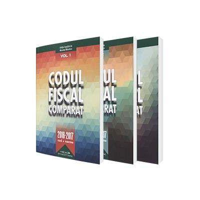 Codul Fiscal Comparat 2016-2017 - 3 Volume. Cod si norme (Contine si H.G. nr 284 din 4 mai 2017, norme)