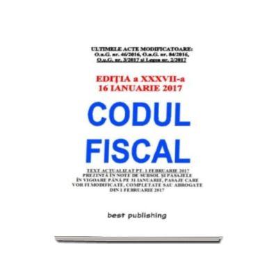 Codul fiscal format A5 - editia a XXXVII-a - Actualizata la 16 ianuarie 2017