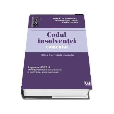Codul insolventei comentat. Editia a II-a, revazuta si adaugita - Stanciu D. Carpenaru