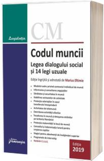 Codul muncii. Legea dialogului social si 14 legi uzuale. Editie actualizata 6 februarie 2019
