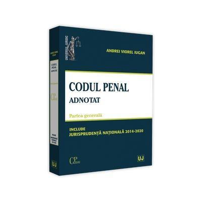 Codul penal adnotat. Partea generala. Jurisprudenta nationala 2014-2020