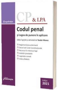 Codul penal si Legea de punere in aplicare. Actualizat la 5 septembrie 2021
