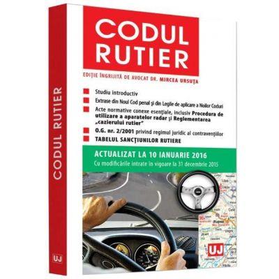 Codul rutier. Actualizat la 10 ianuarie 2016 - Cu modificarile intrate in vigoare la 31 decembrie 2015