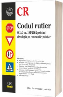 Codul rutier. Ediția a X-a, actualizata la 7 martie 2021