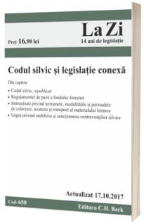 Codul silvic si legislatia conexa. Actualizat la 17.10.2017 - Cod 650 (Include cele mai recente modificari aduse Codului silvic prin Legea nr. 175-2017)