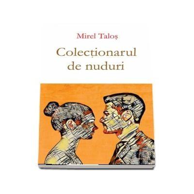 Colectionarul de nuduri - Mirel Talos
