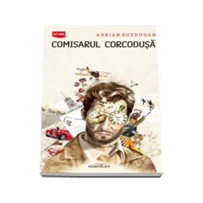 Comisarul Corcodusa - Adrian Buzdugan