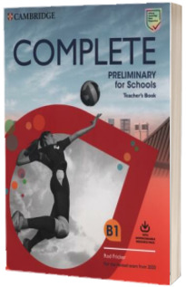 Complete Preliminary for Schools Teachers Book with Downloadable Resource Pack (Class Audio and Teachers Photocopiable Worksheets) : For the Revised Exam from 2020