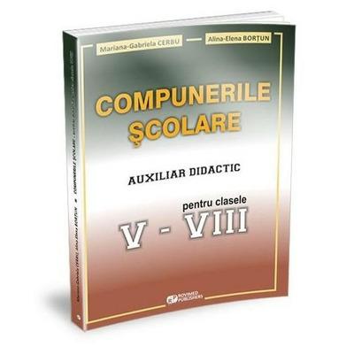 Compunerile scolare. Auxiliar didactic pentru clasele V-VIII
