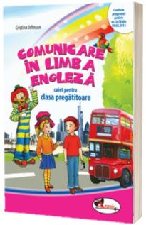 Comunicare in limba engleza. Caiet pentru clasa pregatitoare. Editia a II-a