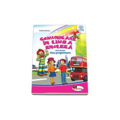 Comunicare in Limba Engleza, caiet pentru clasa pregatitoare