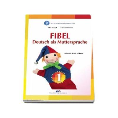 Comunicare in limba materna germana, manual pentru clasa I. Fibel, Deutsch als Muttersprache, Lehrbuch fur die 1. Klasse