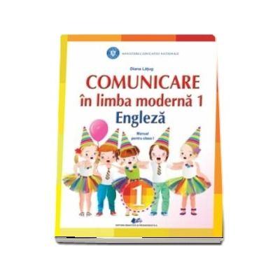Comunicare in limba moderna 1 engleza. Manual pentru clasa I